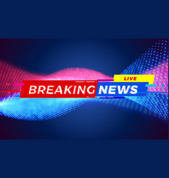 breaking news television live tv screen bar vector image