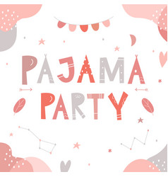 pajama or slumber party for girls invitation card vector image