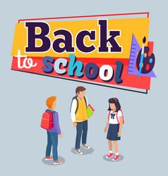 Back to school poster with schoolchildren vector