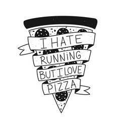 with lettering text - i hate running but i love vector image