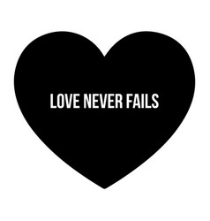 inspirational love quote love never fails simple vector image