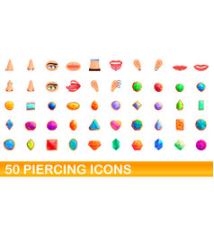 50 piercing icons set cartoon style vector image
