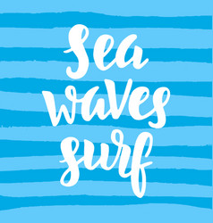 Sea waves surf inspirational quote vector