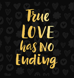 True love has no ending vector