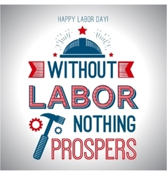 Card quote - without labor nothing prospers vector