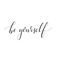 Inspirational quote Be yourself vector image