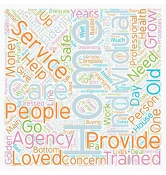 The Best Home Care Provider Who Can You Trust text vector image vector image