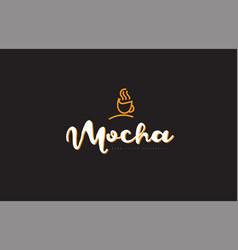 Mocha word text logo with coffee cup symbol idea vector