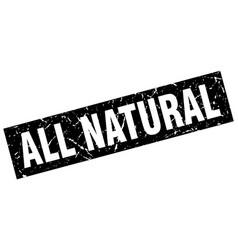 Square grunge black all natural stamp vector