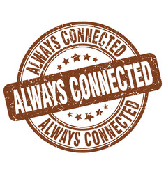 Always connected brown grunge stamp vector