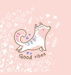 good vibes card with fllowers and white fox or cat vector image