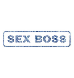 Sex boss textile stamp vector