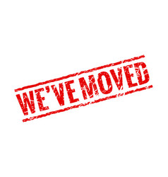 we have moved red sign stamp office home move vector image