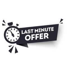 black last minute offers now advertisement label vector image