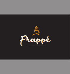 Frappe word text logo with coffee cup symbol idea vector