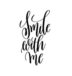 Smile with me black and white motivational and vector