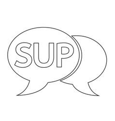 Sup internet acronym chat bubble vector