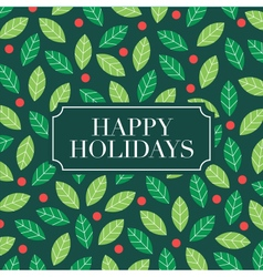 happy holidays card with mistletoe background vector image vector image