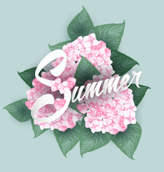 Hydrangea with summer lettering vector