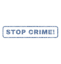 Stop crime exclamation textile stamp vector