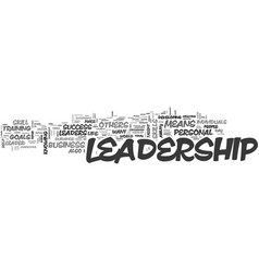 why leadership is so important to your business vector image