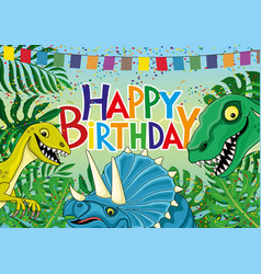 funny dinosaurs and birthday greetings vector image