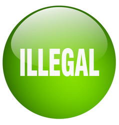 Illegal green round gel isolated push button vector