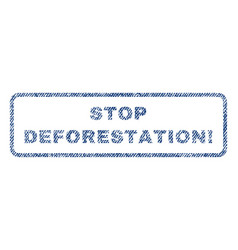 Stop deforestation exclamation textile stamp vector