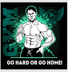 Train hard or go home motivational quote for vector
