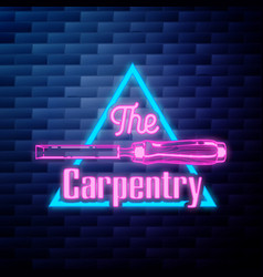 Vintage carpenter emblem glowing neon sign on vector