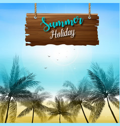 summer holiday background with a wooden sign vector image