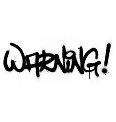 Graffiti warning word sprayed in black over white vector