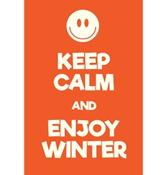 Keep calm and enjoy winter poster vector