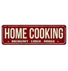 Home cooking vintage rusty metal sign vector