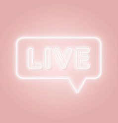 live neon sign glowing speech bubble with text vector image