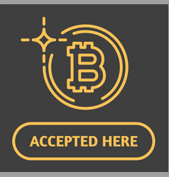 Bitcoin accepted here sign vector