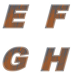 e f g h letters of brown color design of old wood vector image
