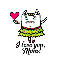 typography and lettering pussycat i love you mom vector image