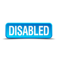 Disabled blue 3d realistic square isolated button vector