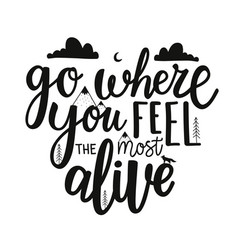 With calligraphy inspirational quote - go where vector