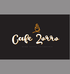 Cafe zorro word text logo with coffee cup symbol vector