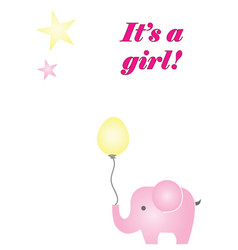 its a girl card with pink elephant vector image