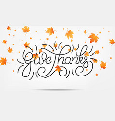 thanksgiving give thanks lettering and falling vector image
