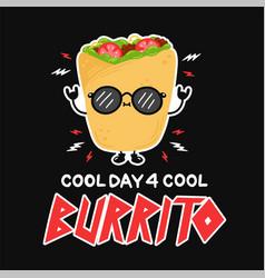 Cute funny burrito in sunglasses cool day vector