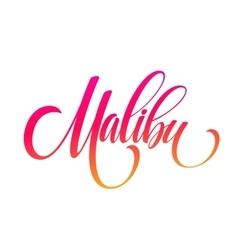 Malibu California handwriting lettering vector