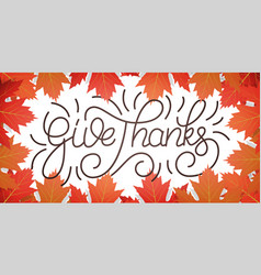 thanksgiving day give thanks lettering and vector image