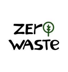 zero waste handwritten ecological quotes vector image