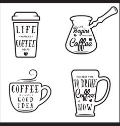 coffee related quotes set life happens coffee vector image