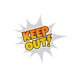 Keep out warning explodtion splash text vector