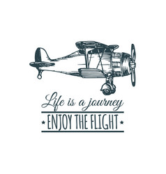 Vintage retro airplane logo life is a journey vector